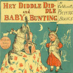 Hey Diddle Diddle and Baby Bunting by Randolph Caldecott