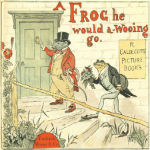 A Frog He Would A-Wooing Go by Randolph Caldecott
