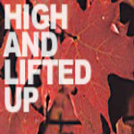 High and Lifted Up by Mike Krath