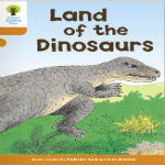 Land of the Dinosaurs by Roderick Hunt