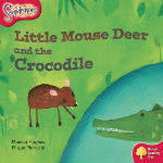 Little Mouse Deer and the Crocodile by Monica Hughes