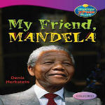 My Friend, Mandela by Denis Herbstein