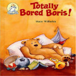 Totally Bored Boris by Hans Wilhelm