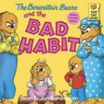 The Berenstain Bears and the Bad Habit by Stan & Jan Berenstain