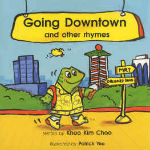 Going Downtown And Other Rhymes by Khoo Kim Choo