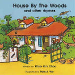 House by the Woods and Other Rhymes by Khoo Kim Choo