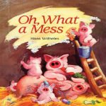 Oh, What a Mess by Hans Wilhelm