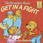 The Berenstain Bears Get in a Fight by Stan & Jan Berenstain