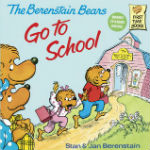 The Berenstain Bears Go to School by Stan & Jan Berenstain