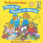 The Berenstain Bears Think of Those in Need by Stan & Jan Berenstain