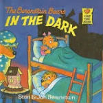 The Berenstain Bears in the Dark by Stan & Jan Berenstain