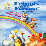 Friends Are Forever by Hans Wilhelm
