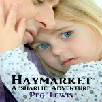 Haymarket: A Sharlie Adventure Short Story