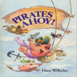 Pirates Ahoy! by Hans Wilhelm