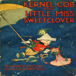 Kernel Cob And Little Miss Sweetclover by George Mitchell