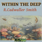 Within the Deep by R. Cadwallader Smith