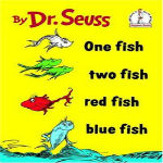 One Fish Two FIsh Red Fish Blue Fish by Dr. Suess