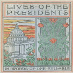 Lives of the Presidents Told in Words of One Syllable by Jean S. Remy