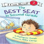 The Best Seat in Second Grade by Katharine Kenah