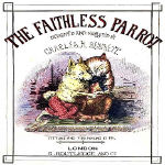 The Faithless Parrot by Charles H. Bennett