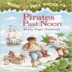 Magic Tree House 4 Pirates Past Noon