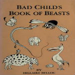 The Bad Child s Book of Beasts