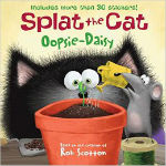 Splat the Cat: Oopsie-Daisy by Rob Scotton