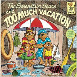 The Berenstain Bears and Too Much Vacation by Stan & Jan Berenstain