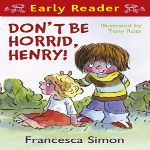 Don't be Horrid, Henry! by Francesca Simon