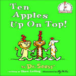 Ten Apples Up On Top by  Dr. Seuss