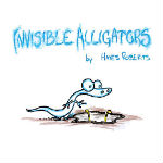 Invisible Alligators by Hayes Roberts